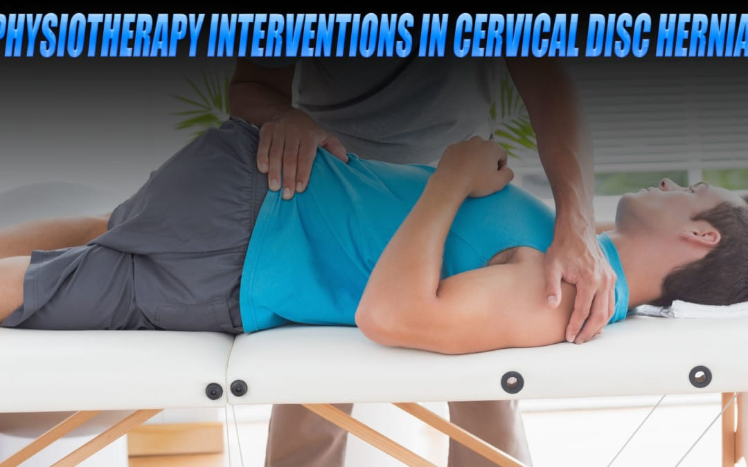 Safe Physiotherapy Interventions in Cervical Disc Herniations