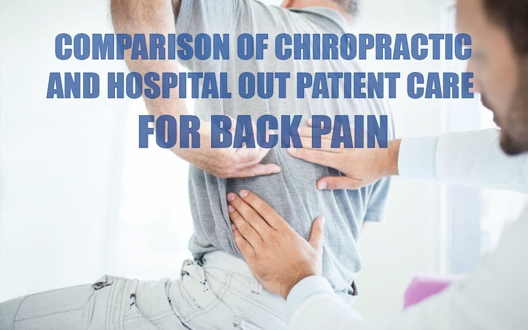 Comparison of Chiropractic & Hospital Outpatient Care for Back Pain