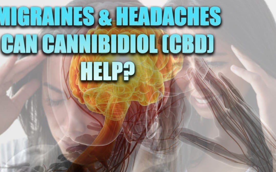 Cannabidiol (CBD) For Migraines And Headaches?