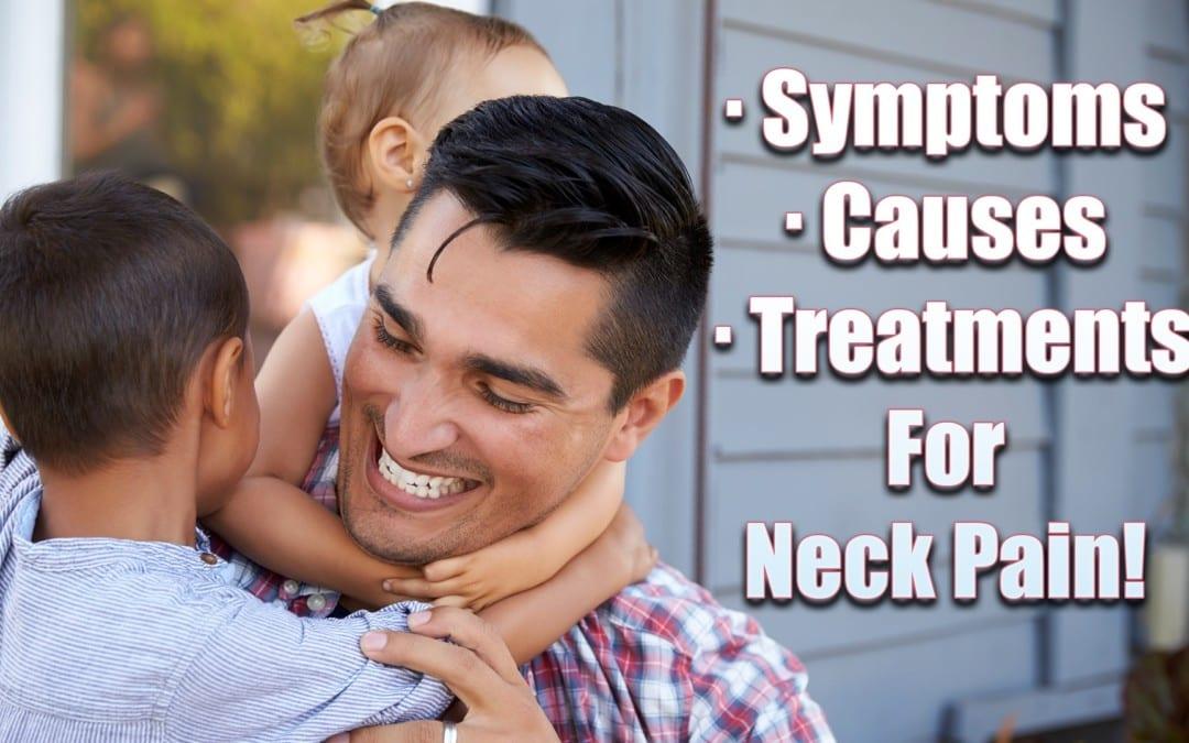 Symptoms, Causes & Treatments For Neck Pain