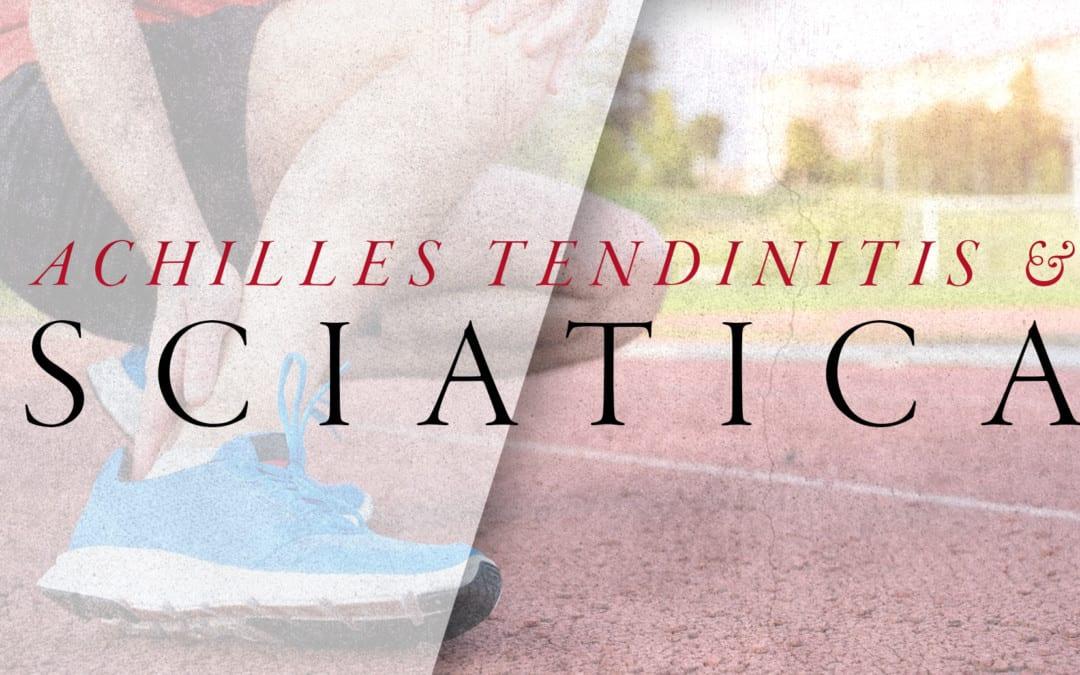 Achilles Tendinitis and Sciatica Symptoms
