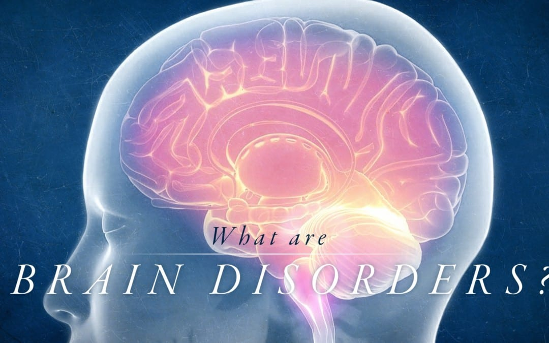 What are Brain Disorders?