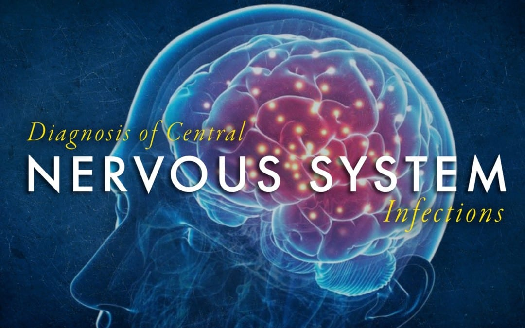Diagnosis of Central Nervous System Infections Part 1
