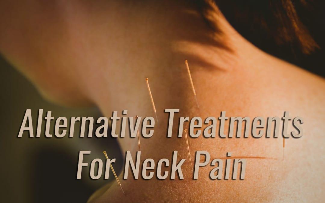 Alternative Treatments for Neck Pain