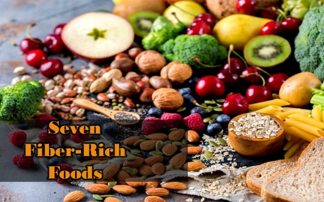7 Fiber-Rich Foods for The Body