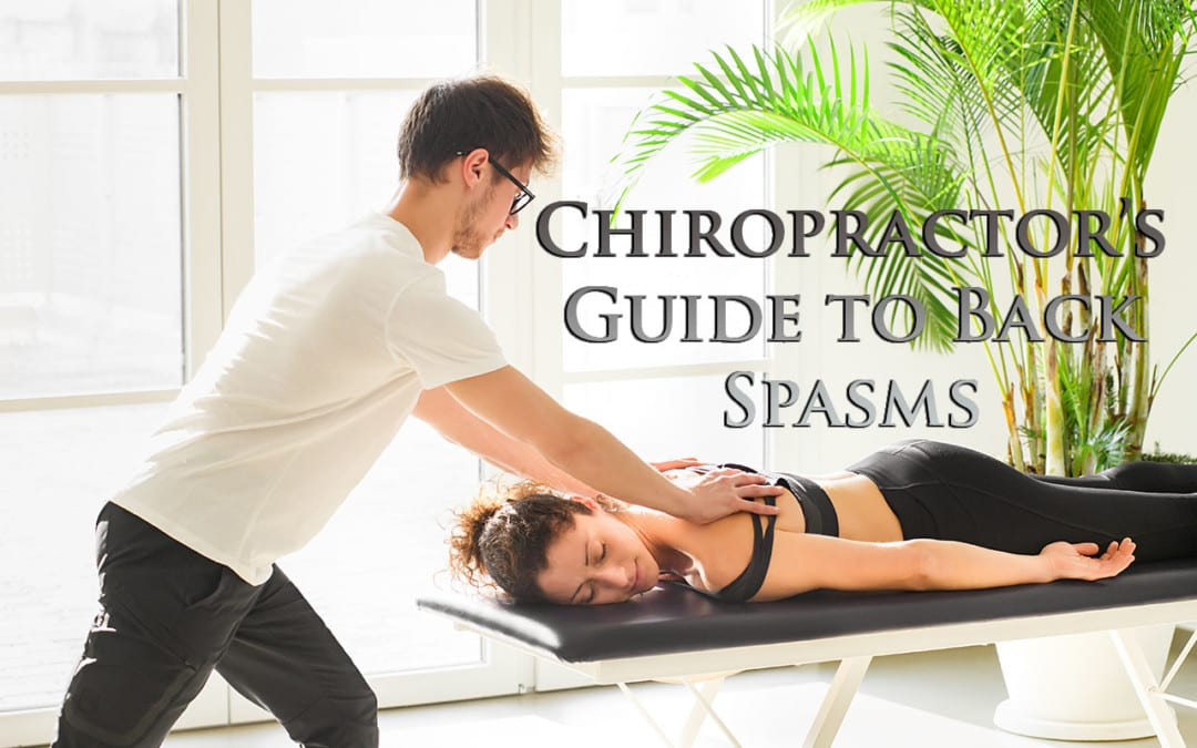 A Chiropractor's Guide to Back Spasms